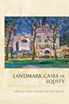 Landmark cases in equity by Charles Mitchell