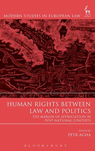 human-rights-between-law-and-politics-the-margin-of-appreciation-in-post-national-contexts-modern-studies-in-european-law