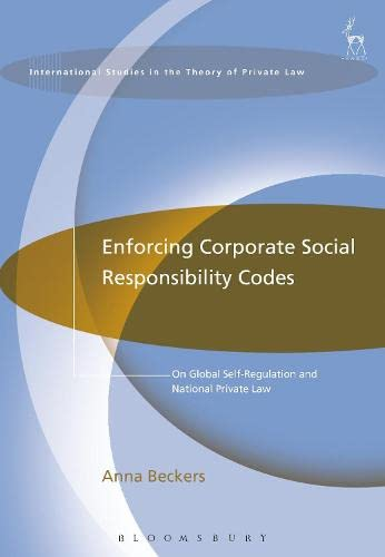 enforcing-corporate-social-responsibility-codes-on-global-self-regulation-and-national-private-law-international-studies-in-the-theory-of-private-law