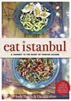 Eat Istanbul: A Journey to the Heart of…