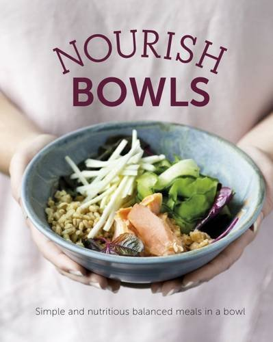 nourish-bowls-simple-and-nutritious-balanced-meals-in-a-bowl