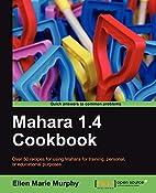 Mahara 1.4 Cookbook by Ellen Marie Murphy