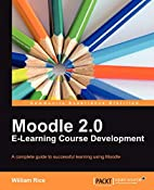 Moodle 2.0 E-Learning Course Development by…