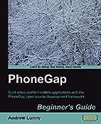 PhoneGap Beginner's Guide by Andrew…