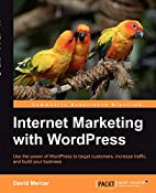 Internet Marketing with WordPress by David…