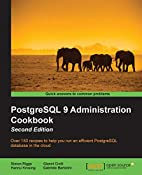PostgreSQL 9 Administration Cookbook -…