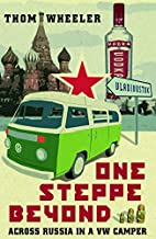 One Steppe Beyond: Across Russia in a VW…
