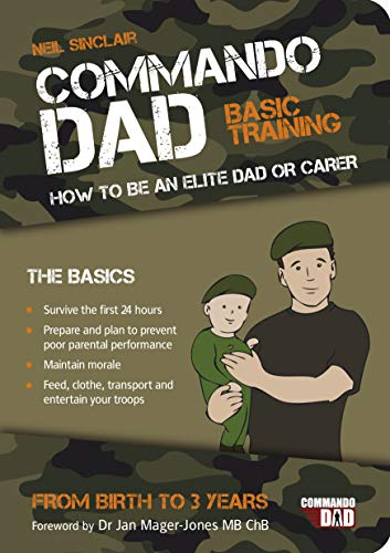 commando-dad-basic-training-how-to-be-an-elite-dad-or-carer-from-birth-to-three-years