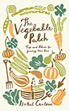 Vegetable Patch: Tips and Advice on Growing…