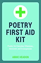 Poetry First Aid Kit: Poems for Everyday…