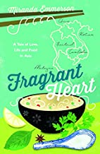 Fragrant Heart: A Tale of Love, Life and…