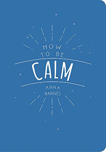 how-to-be-calm
