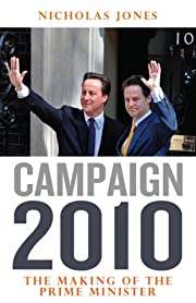 Campaign 2010: The Making of the Prime…
