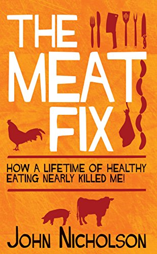 the-meat-fix-how-a-lifetime-of-healthy-living-nearly-killed-me