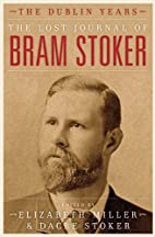 The Lost Journal of Bram Stoker: The Dublin…