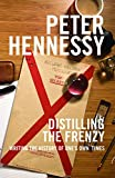 Hennessy, Peter: Distilling the Frenzy: Writing the History of Our Times