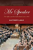 Mr Speaker: The Office and the Individuals…