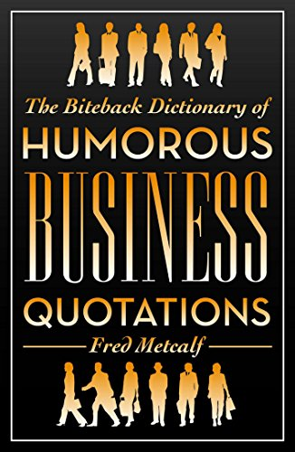 the-biteback-dictionary-of-humorous-business-quotations-biteback-dictionaries-of-humorous-quotations