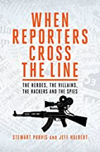 When Reporters Cross The Line: The Heroes,…