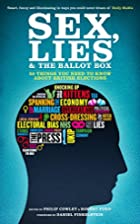 Sex, Lies and the Ballot Box: 50 Things You…