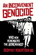 An Inconvenient Genocide: Who Now Remembers…