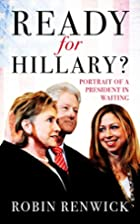 Ready for Hillary? : portrait of a president…
