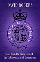 By Royal Appointment : tales from the Privy…