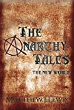 Matthew Lewis: Anarchy Tales the New World