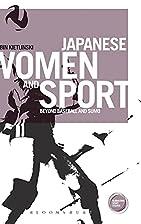 Japanese Women and Sport: Beyond Baseball…