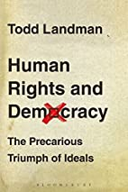 Human Rights and Democracy: The Precarious…