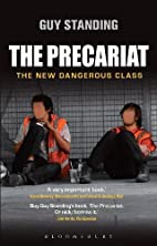The Precariat: The New Dangerous Class by…
