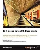 IBM Lotus Notes 8.5 User Guide by Karen…