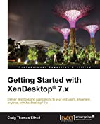 Getting Started with XenDesktop 7.x by Craig…