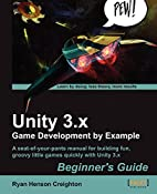Unity 3.x Game Development by Example…