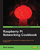 Raspberry Pi Networking Cookbook by Rick…