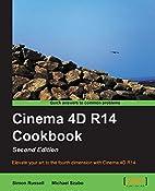 Cinema 4D R14 Cookbook, 2nd Edition by Simon…