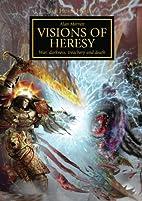 Horus Heresy: Visions of Heresy by Alan…