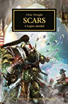 Scars : A Legion Divided by Chris Wraight