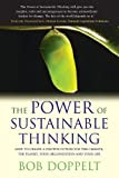 Doppelt, Bob: The Power of Sustainable Thinking: How to Create a Positive Future for the Climate, the Planet, Your Organization and Your Life