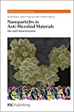 Regan, Fiona: Nanoparticles in Anti-Microbial Materials: Use and Characterisation (RSC Nanoscience & Nanotechnology)