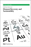 Hunt, Andrew: Element Recovery and Sustainability (RSC Green Chemistry)
