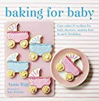 Baking for Baby: Cute cakes and cookies for…