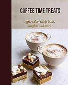 Coffee Time Treats: Coffee Cakes, Sticky…