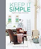 Keep it Simple: A Guide to a Happy, Relaxed…