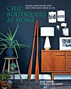 Chic Boutiquers at Home: Interiors…