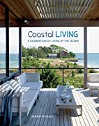 Coastal Living: A celebration of living by…