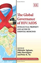 The Global Governance of HIV/AIDS:…