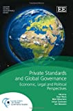 Axel Marx: Private Standards and Global Governance: Legal and Economic Perspectives (Leuven Global Governance series)