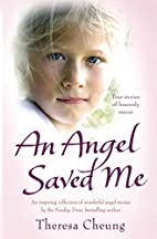 An Angel Saved Me by Theresa Cheung