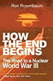 Ron Rosenbaum: How The End Begins